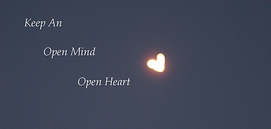 Keen an Open Mind and Open Heart [heart shaped moon]